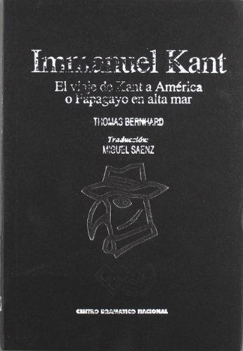 9788487583049: Immanuel kant el viaje de kant a america o papagayo en alta mar