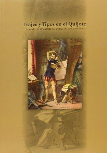 Trajes Y Tipos En El Quijote: Fernanda Andura, José Manuel Montero, Elisa Romero, Andres Peláez