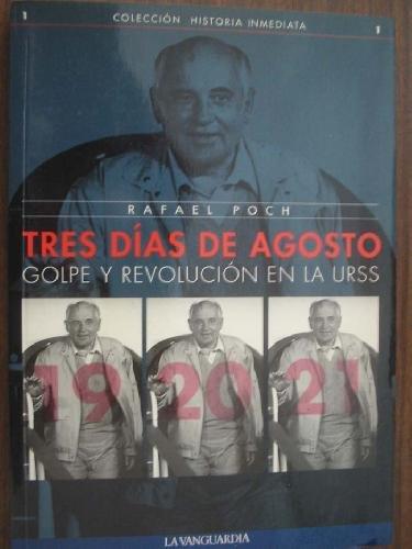 9788487584640: Tres Dias de Agosto: Golpe y Revolucion en la URSS