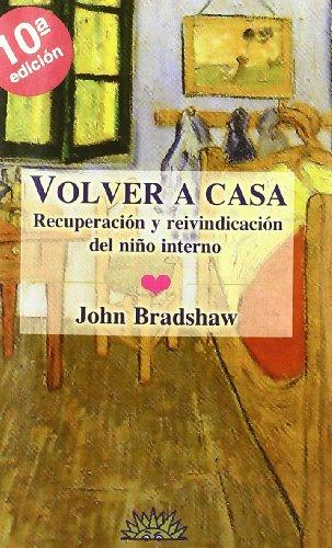 9788487598234: Volver A Casa - Recuperacion Y Reivindicacion Del Niño Interno