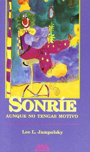 9788487598661: Sonrie Aunque No Tengas Motivo