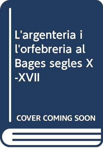 9788487618574: L'argenteria i l'orfebreria al Bages segles X-XVII