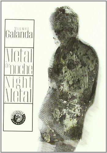 Miguel Galanda: Metal de Noche / Night: Gamoneda, Antonio with