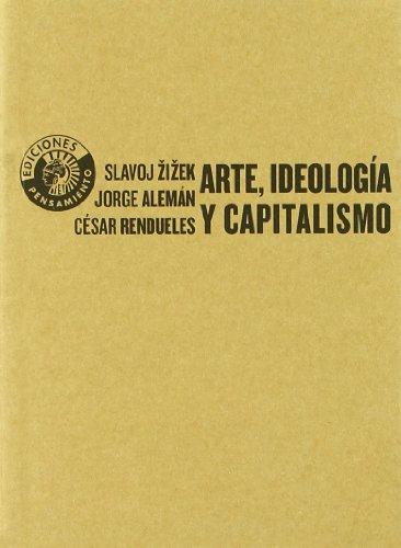 Arte, ideología y capitalismo (Paperback): Jorge Alemán, César