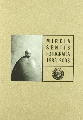 Mireia Sentis. Fotografia, 1983-2008: unknown