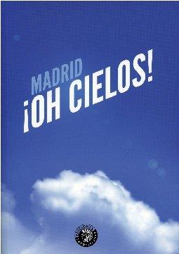 9788487619694: Madrid Oh Cielos (Exposiciones)
