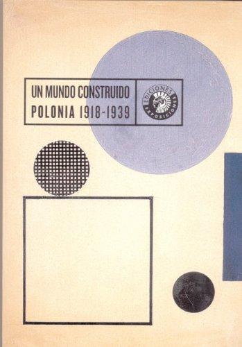 Un mundo construido polonia 1918-1939 - Aa.Vv