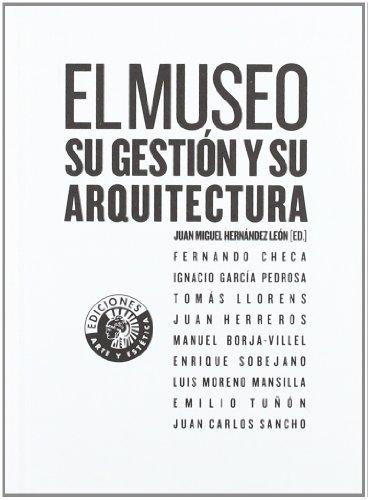 9788487619953: El museo: su gestión y su arquitectura (Arte y estética)