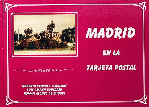 Madrid En La Tarjeta Postal: Roberto Sanchez Terreros;