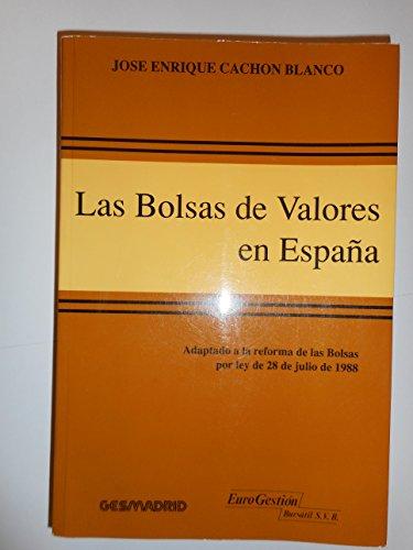 Las Bolsas de Valores en Espana: Adaptado: Jose Enrique Cachon