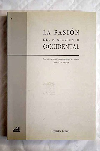 9788487657801: LA PASION DEL PENSAMIENTO OCCIDENTAL
