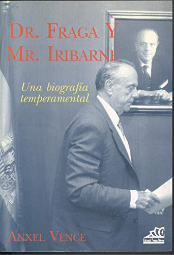 9788487657948: Dr. fraga y mr. iribarne una biografia temperamental