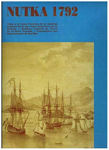 9788487661976: Nutka 1792. viaje a la costa de laamerica septentrional por j. Francisco de la bodega y quadra del orden