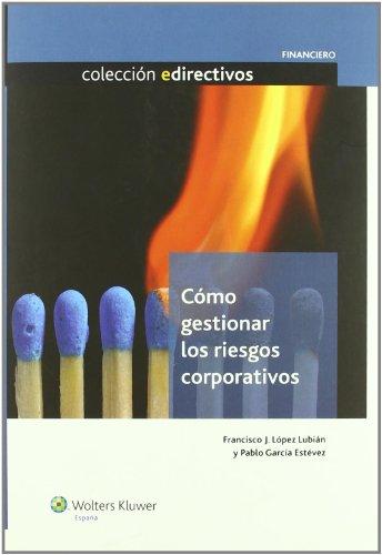 Cómo gestionar los riesgos corporativos (Paperback): Pablo García Estevez,
