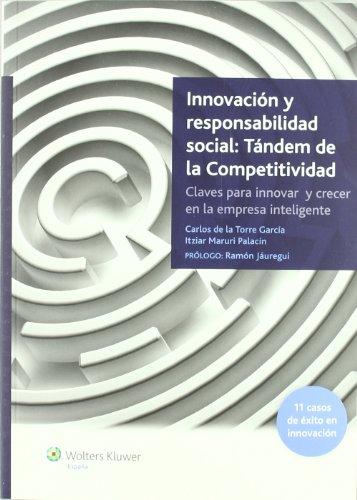 9788487670961: Innovación y responsabilidad social: tándem de la competitividad: Claves para innovar y crecer en la empresa inteligente: 11 casos de éxito en innovación