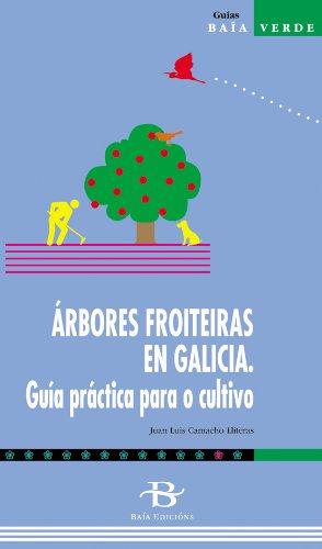 9788487674457: Árbores froiteiras en Galicia. Guía práctica para o cultivo (Baía Verde)