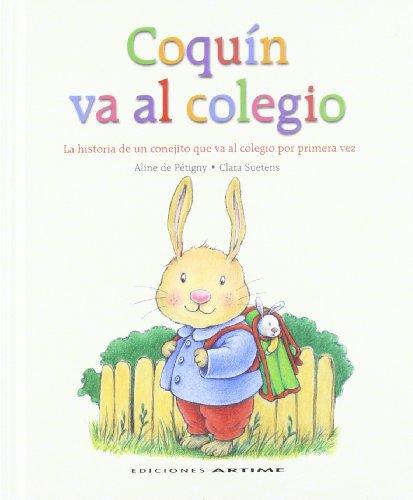9788487680212: Coquín va al colegio: La historia de un conejito que va al colegio por primera vez