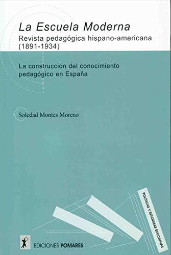 9788487682469: La Escuela Moderna. Revista Pedagógica Hispano-Americana. 1891-1934