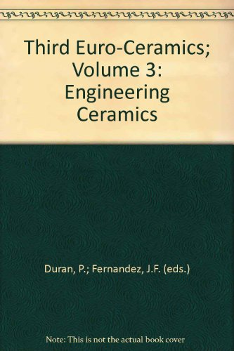 Third Euro-Ceramics; Volume 3: Engineering Ceramics: Duran, P.; Fernandez, J.F. (eds.)