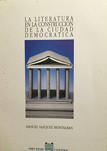 9788487684081: LA LITERATURA EN LA CONSTRUCCIÓN DE LA CIUDAD DEMOCRÁTICA