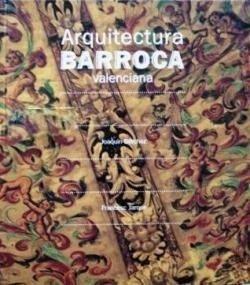 ARQUITECTURA BARROCA VALENCIANA: BERCHEZ, J.