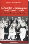 9788487688300: Españoles y marroquies en el protectorado: historia de una convicencia
