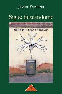 SIGUE BUSCANDOME (NOVELA): ESCALERA, JAVIER