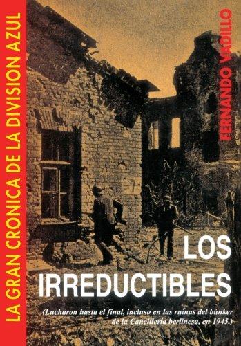 9788487690297: Los irreductibles (La gran crónica de la División Azul) (Spanish Edition)
