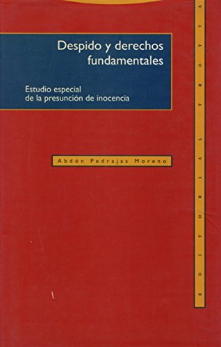 9788487699467: Despido y derechos fundamentales: Estudio especial de la presunción de inocencia (Estructuras y Procesos. Derecho)