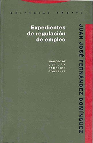Expedientes de regulación de empleo. Prólogo de Germán Barreiro Gonzá...
