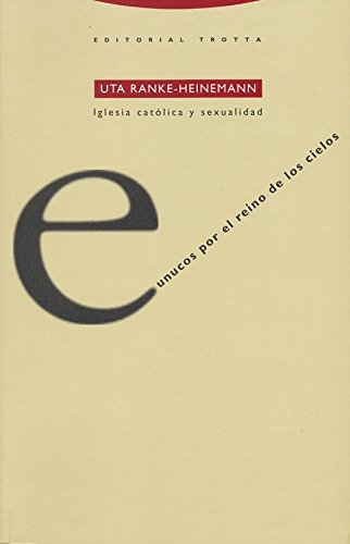 9788487699863: Eunucos por el reino de los cielos: Iglesia católica y sexualidad (Estructuras y Procesos. Religión)