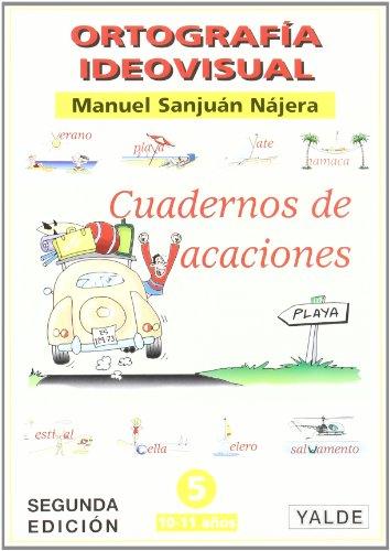 9788487705441: Ortografía ideovisual, Educación Primaria. Cuadernos de vacaciones. n 5