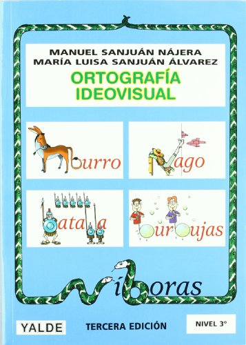 Ortografía ideovisual Nivel 3º: Manuel Sanjuán Nájera