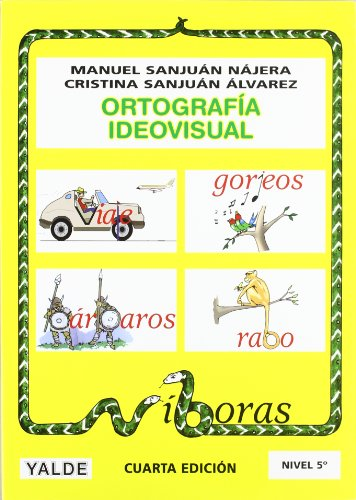Ortografía ideovisual Nivel 5º: Manuel Sanjuán Nájera