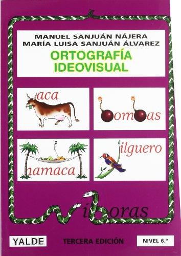 Ortografía ideovisual Nivel 6: Manuel Sanjuán Nájera