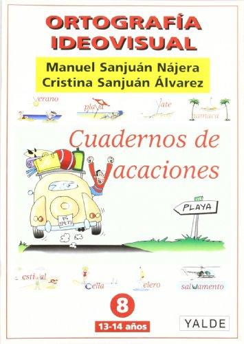 ORTOGRAFÍA IDEOVISUAL. CUADERNOS DE VACACIONES Nº 8: SANJUÁN NÁJERA, MANUEL