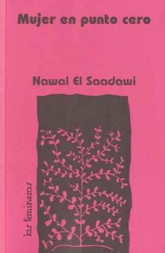 Mujer en punto cero. Traducción de Mireia: Al-Sa'dawi, Nawal: