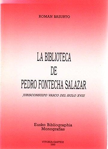 La Biblioteca de Pedro Fontecha Salazar, Jurisconsulto: Roman Basurto Larranaga