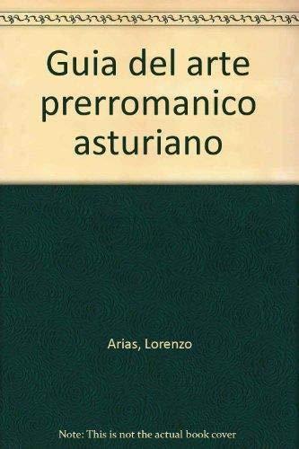 9788487733475: Guía del arte prerrománico asturiano (Spanish Edition)