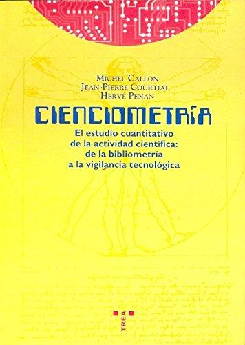 9788487733949: La cienciometria (El estudio cuantitativo de la actividad cientifica: de la bibliometria a la vigila