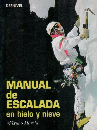 9788487746376: Manual de escalada en hielo y nieve