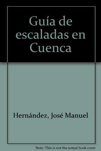 9788487746758: ESCALADAS EN CUENCA.GUIA DE ESCALADAS