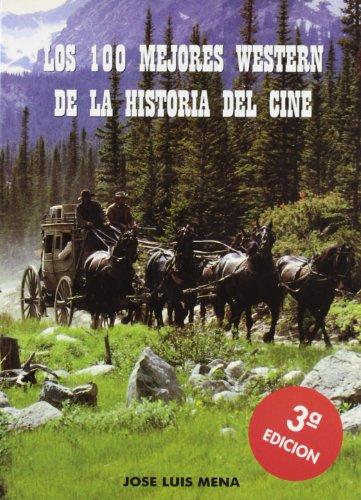 9788487754494: Los 100 Mejores Western de la Historia del Cine (3ª Ed.)