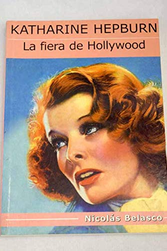 Katharime Hepburn. La fiera de Hollywood