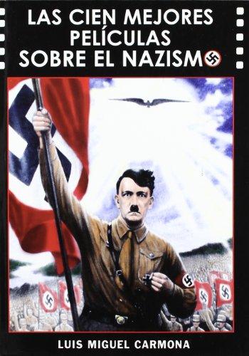 9788487754968: Las cien mejores películas sobre el nazismo