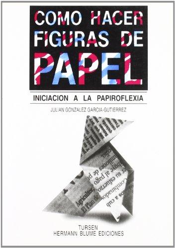 COMO HACER FIGURAS DE PAPEL.: GONZÁLEZ GARCÍA-GUTIÉRREZ, JULIÁN