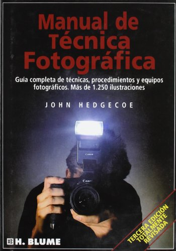 Manual de Tecnicas Fotografica (Spanish Edition) (8487756220) by Hedgecoe, John