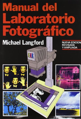 Manual del laboratorio fotográfico (Fotografía, Band 4): Langford, Michael John