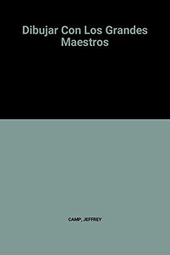 9788487756269: Dibujar Con Los Grandes Maestros (Spanish Edition)