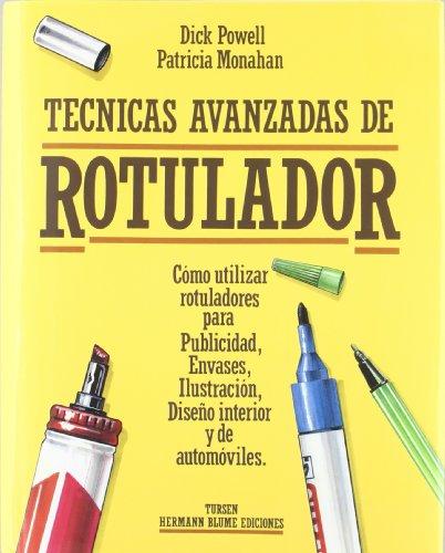 9788487756283: Técnicas avanzadas de rotulador (Artes, técnicas y métodos)